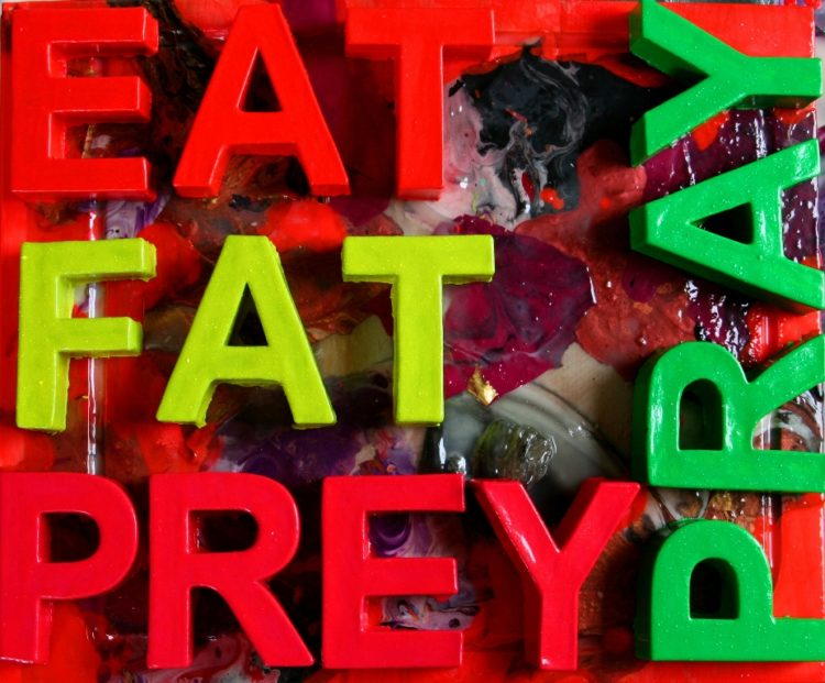"""EAT  FAT  PREY"""